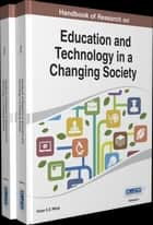 Handbook of Research on Education and Technology in a Changing Society ebook by Victor C.X. Wang