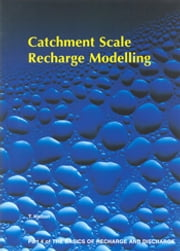 Catchment Scale Recharge Modelling - Part 4 ebook by TJ Hatton
