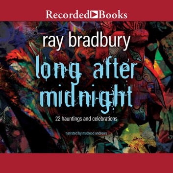 Long After Midnight audiobook by Ray Bradbury