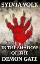 In the Shadow of the Demon Gate ebook by