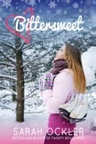 Bittersweet ebook by Sarah Ockler