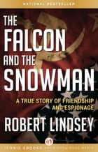 The Falcon and the Snowman ebook by Robert Lindsey