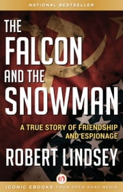 The Falcon and the Snowman - A True Story of Friendship and Espionage ebook by Kobo.Web.Store.Products.Fields.ContributorFieldViewModel