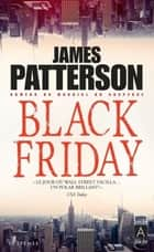 Black Friday ebook by James Patterson, Patricia Delcourt