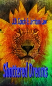 Shattered Dreams: Poems, Chants and Short Stories ebook by Jerriann Law