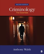 Criminology - The Essentials ebook by Anthony Walsh