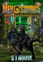 MenoSaurus - Another Dimension ebook by S J House, Zoran Zlaticanin