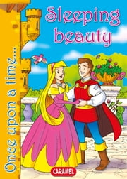 Sleeping Beauty - Tales and Stories for Children ebook by Jacob and Wilhelm Grimm,Jesús Lopez Pastor,Once Upon a Time