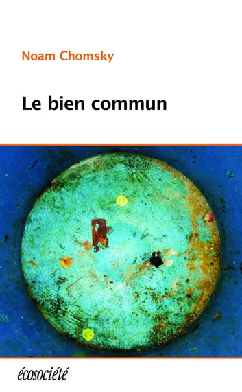 Le bien commun ebook by Noam Chomsky