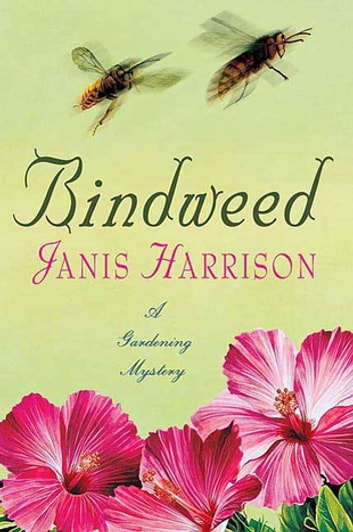 Bindweed - A Gardening Mystery ebook by Janis Harrison