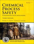 Chemical Process Safety - Fundamentals with Applications ebook by Daniel A. Crowl, Joseph F. Louvar