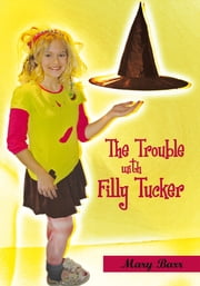 The Trouble with Filly Tucker ebook by Mary Barr