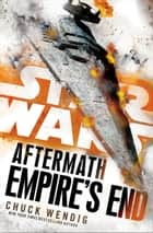 Star Wars: Aftermath: Empire's End eBook by Chuck Wendig