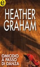 Omicidio a passo di danza (eLit) eBook by Heather Graham