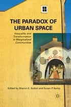 The Paradox of Urban Space ebook by S. Sutton,S. Kemp