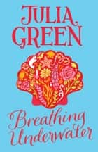 Breathing Underwater ebook by Julia Green