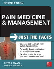 Pain Medicine and Management: Just the Facts, 2e ebook by Peter Staats,Mark Wallace