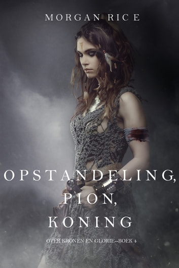 Opstandeling Pion Koning Over Kronen En Glorie Boek 4 Ebook By