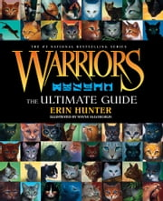 Warriors: The Ultimate Guide ebook by Erin Hunter, Wayne McLoughlin