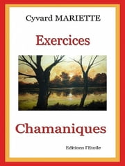 Exercices chamaniques ebook by Cyvard Mariette