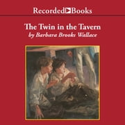 The Twin in the Tavern audiobook by Barbara Brooks Wallace