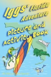 Iggs Florida Adventure ebook by Nemcek, Kathy