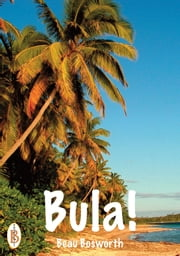 Bula: An Englishman in Fiji ebook by Beau Bosworth