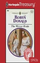 The Mirror Bride ebook by Robyn Donald