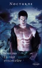 La nuit ensorcellée ebook by Denise Lynn