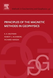 Principles of the Magnetic Methods in Geophysics ebook by Alex A. Kaufman,Richard O. Hansen,Robert L. Kleinberg