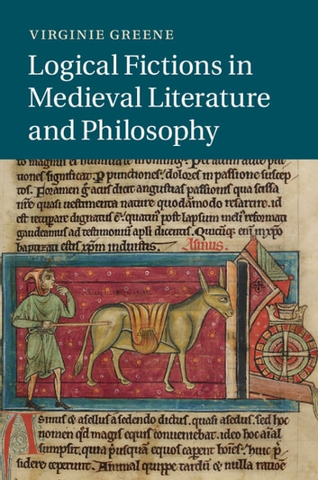 Logical Fictions in Medieval Literature and Philosophy ebook by Virginie Greene