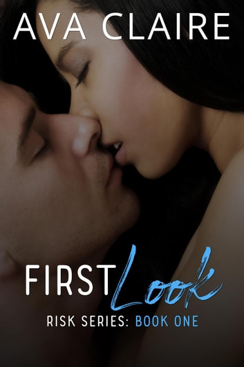 First Look - Risk Series, #1 ebook by Ava Claire