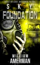 Sky1: Foundation ebook by William Amerman