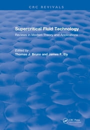Supercritical Fluid Technology (1991) - Reviews in Modern Theory and Applications ebook by Thomas J. Bruno, James F. Ely