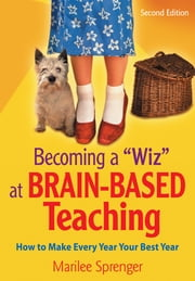 "Becoming a ""Wiz"" at Brain-Based Teaching - How to Make Every Year Your Best Year ebook by Marilee B. Sprenger"