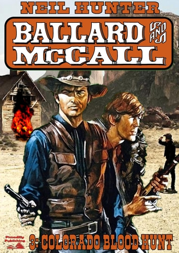 Ballard and McCall 3: Colorado Blood Hunt ebook by Neil Hunter
