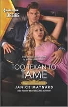 Too Texan to Tame ebook by Janice Maynard