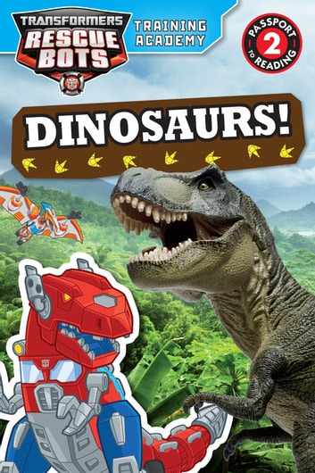 Transformers Rescue Bots: Training Academy: Dinosaurs! ebook by Hasbro
