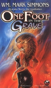 One Foot in the Grave ebook by William Mark Simmons
