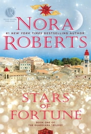 Stars of Fortune - Book One of the Guardians Trilogy ebook by Nora Roberts