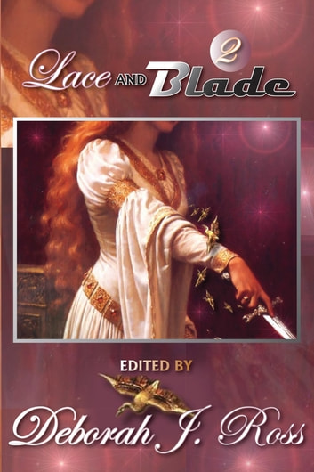 Lace and Blade 2 ebook by Deborah J. Ross