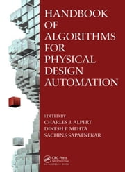 Handbook of Algorithms for Physical Design Automation ebook by Alpert, Charles J.