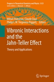Vibronic Interactions and the Jahn-Teller Effect - Theory and Applications ebook by Mihail Atanasov,Claude Daul,Philip L.W. Tregenna-Piggott