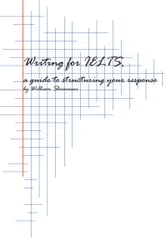 Writing for IELTS: a guide to structuring your response ebook by William Shearmur