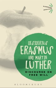 Discourse on Free Will ebook by Desiderius Erasmus,Martin Luther