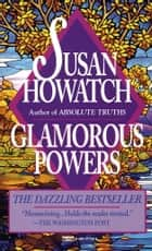 Glamorous Powers ebook by Susan Howatch