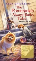 The Pomeranian Always Barks Twice ebook by Alex Erickson