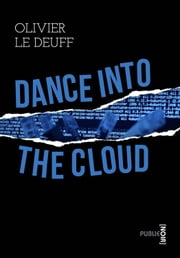 Dance into the Cloud - ou la guerre des données ebook by Kobo.Web.Store.Products.Fields.ContributorFieldViewModel