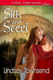 Silk And Steel ebook by Lindsay Townsend