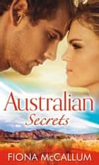 Australian Secrets (Mills & Boon M&B) ebook by Fiona McCallum